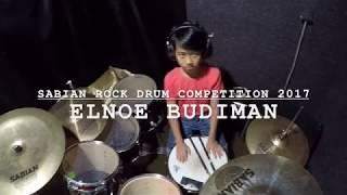SABIAN ROCK DRUM COMPETITION 2017 - ELNOE BUDIMAN