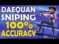 DAEQUAN SNIPING AGGRESSIVELY   100% ACCURACY   HIG