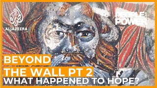 Beyond the Wall  Pt 2:  From Germany to Bulgaria, What Happened to Hope? | People & Power