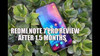 Redmi Note 7 Pro Review- After 1.5 Months and Updates
