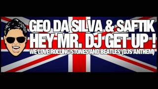 Geo Da Silva & Saftik - Hey Mr. Dj Get Up