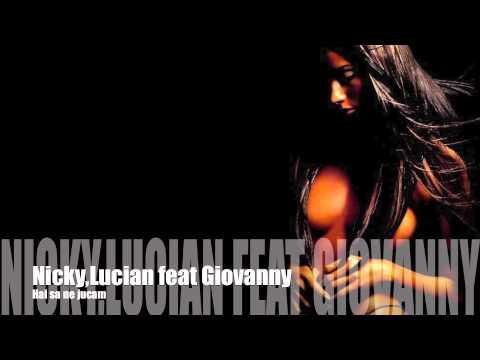 Sonerie telefon » Nicky,Lucian feat Giovanny – Hai sa ne jucam EXCLUSIV
