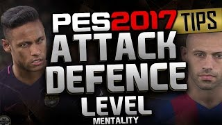 PES 2017 ATTACK/DEFENCE LEVEL - MENTALITY
