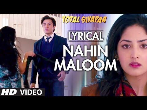 Nahin Maloom Total Siyapaa Full Song With Lyrics | Ali Zafar, Yaami Gautam
