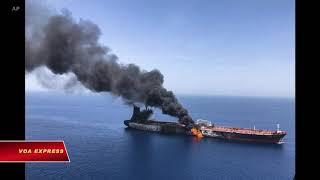 Hai tàu chở dầu bị tấn công ở Vịnh Oman (VOA)