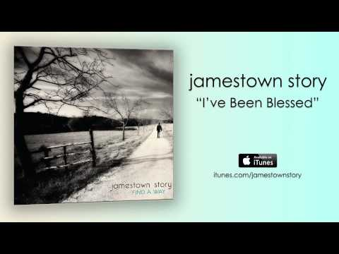 Jamestown Story - Ive Been Blessed