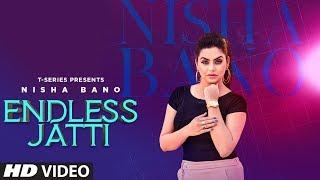 Endless Jatti: Nisha Bano (Full Song) KV Singh | P.S. Chauhan | Latest Punjabi Songs 2019