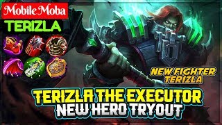 Terizla The Executor, New Hero Tryout [ Mobile Moba Terizla ] Mobile Legends