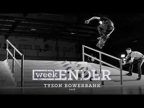 Tyson Bowerbank - WeekENDER