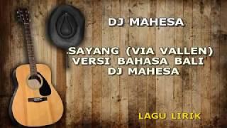 download lagu Sayang Via Vallen Versi Bahasa Bali Dj Mahesa Lagu gratis
