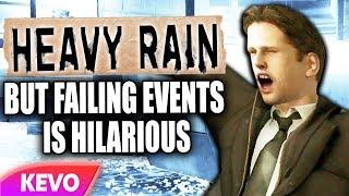 Heavy Rain But Failing Events Is Hilarious