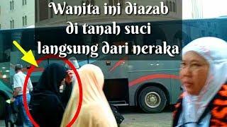 Wanita ini diazab di kota suci Makah - Madinah | bak di neraka !!!