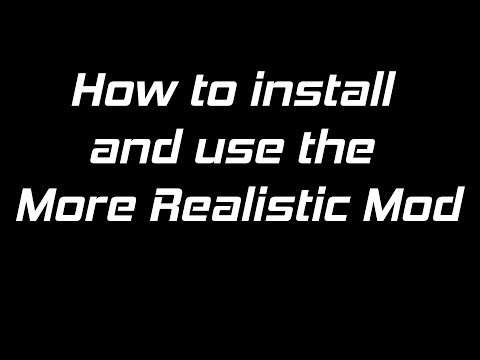 How To Install and Use The More Realistic Mod   Useful Video #3
