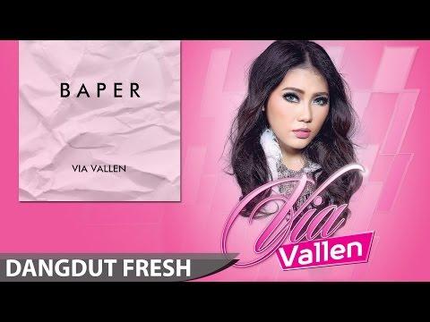 download lagu Via Vallen - Baper Dangdut Terbaru 2016 gratis