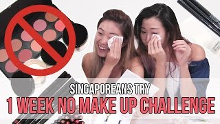 Singaporeans (Girls) Try: NO MAKEUP FOR A WEEK!   EP 73