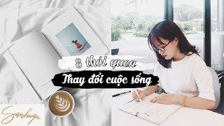 8 THÓI QUEN TỐT ĐÃ THAY ĐỔI CUỘC SỐNG CỦA MÌNH ♡ Sunhuyn