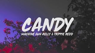 Machine Gun Kelly - Candy (Lyrics) feat. Trippie Redd