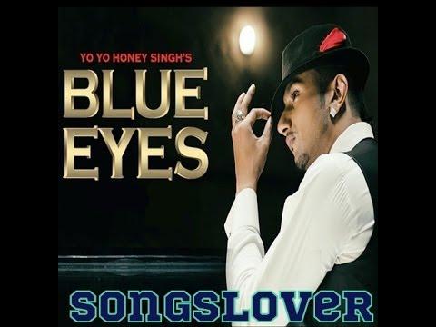 Blue Eyes Yo Yo Honey Singh Mp3 Song Download Song