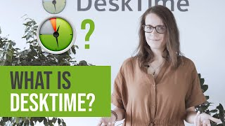 What is Desktime? The time tracking and productivity software