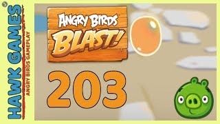 Angry Birds Blast Level 203 - 3 Stars Walkthrough, No Boosters