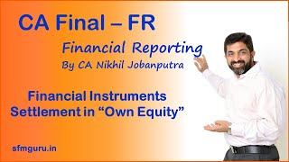 "Financial Instruments (Ind AS 32 & 109) - Settlement in ""Own Equity Instruments"""