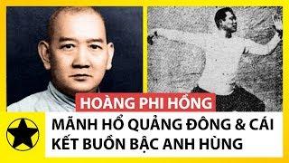 Hoàng Phi Hồng – Mãnh Hổ Quảng Đông Và Cái Kết Buồn Của Bậc Anh Hùng