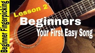 BEGINNERS- Play Your First Fingerstyle Song in 60 MINUTES! Lesson 2