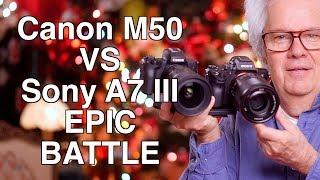 Canon M50 versus Sony A7 III Epic 4K Camera Battle
