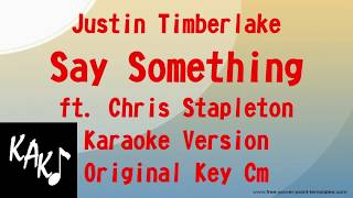 Download Lagu Justin Timberlake feat Chris Stapleton - Say Something Karaoke Lyrics Instrumental Original Key Cm Gratis STAFABAND