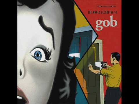 Gob - The World According To Gob