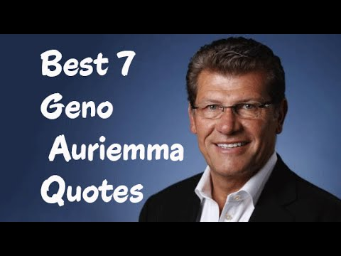 Best 7 Geno Auriemma Quotes - The Italian-born American college basketball coach