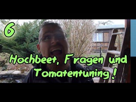 Gartentagebuch (Teil 6): Hochbeet, Fragen Und Tomatentuning!