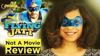 A Flying Jatt | Not A Movie Review | Sucharita Tyagi