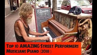 Top 10 Amazing Street Performers Musicians Piano 2018