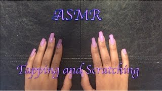 ASMR Tapping and Scrtaching with Long Nails FIRST VIDEO! **No talking**