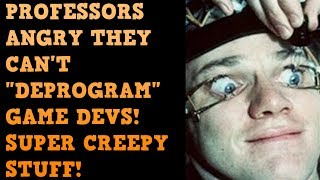 Professors CREEPILY REPROGRAM Video Game Developers