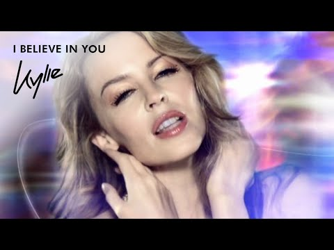 Kylie Minogue - I Believe In You