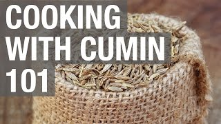 Cooking with Cumin 101