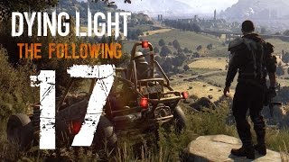 DYING LIGHT | THE FOLLOWING | Gameplay Español | Capitulo #17 Los lazos que unen