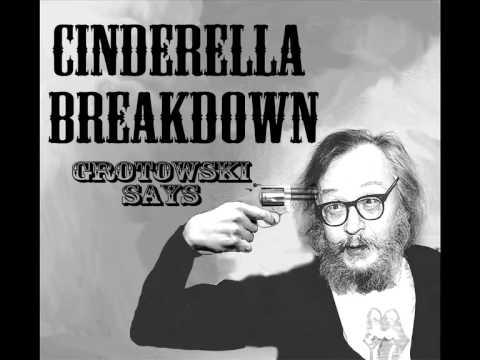 Download Cinderella Breakdown - Grotowski Says