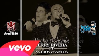 "Noche Bohemia - Jerry Rivera Ft Anthony Santos ►NEW ® BACHATA ROMANTICO 2015 ◄ ""Exito © 2015"""