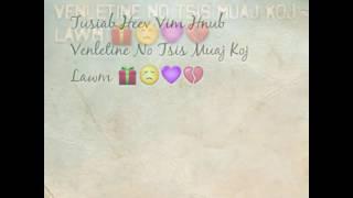 Valentine Tsis Muaj Koj Kiag Li Tu Siab Heev Tshaj Plaws Li Hh..😢😆😏😕😃🎁💜❤💔✌✌