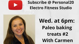Paleo Baking Treats Part II w/ Carmen