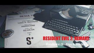 Resident Evil 2: Remake Hardcore S+ Tips & Tricks