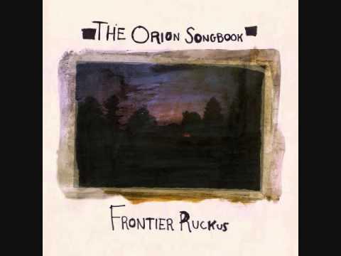 Frontier Ruckus - Orion Town 2