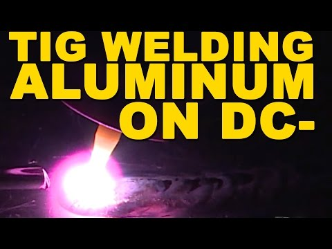 How to TIG Weld Aluminum on DC (Part 1)