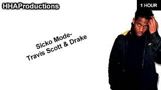Travis Scott Sicko Mode Ft Drake 1 Hour