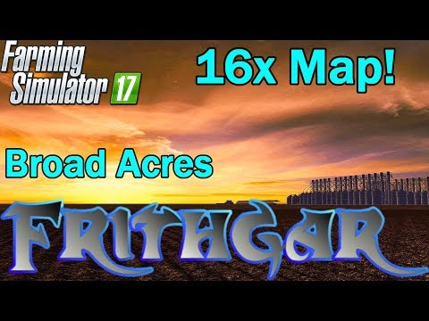Broad Acres 16x Map Exclusive First Look!