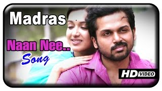 Alex Pandian - Madras Tamil Movie - Naan Nee Song | Karthi | Catherine Tresa | Santosh Narayanan