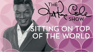 Клип Nat King Cole - Sitting On The Top Of The World